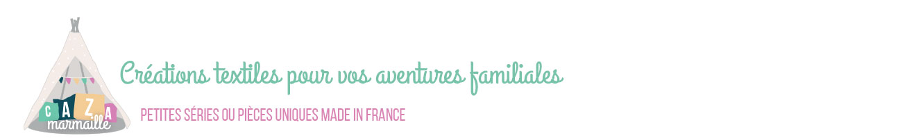 Cazamarmaille-Créations textiles pour vos aventures familiales